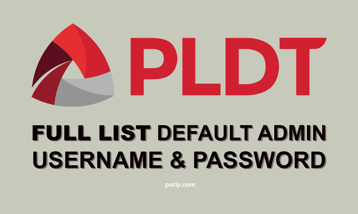 Complete List PLDT Default Admin Username Password